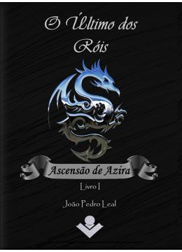 O último dos Róis: Ascensão de Azira - Livro I