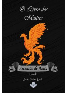 O Livro dos Mestres: Ascensão de Azira - Livro II