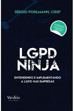 LGPD Ninja: Entendendo e implementando a LGPD na Empresa - 2ª Edição