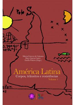 América Latina: corpos, trânsitos e resistências - volume 1
