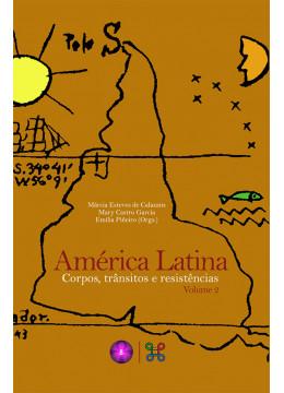 América Latina: corpos, trânsitos e resistências - volume 2