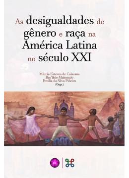 As desigualdades de gênero e raça na América Latina no século XXI