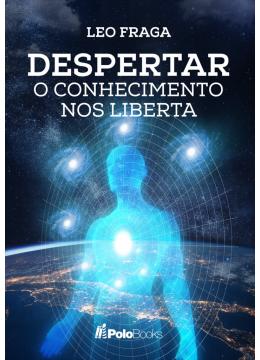 DESPERTAR: O Conhecimento nos Liberta