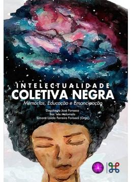 Intelectualidade coletiva negra: memórias, educação e emancipação