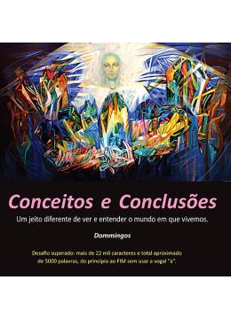 Conceitos e Conclusões: Um jeito diferente de ver e entender o mundo em que vivemos
