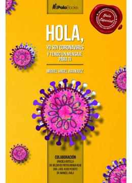 Hola, yo soy Coronavirus: y tengo un mensaje para ti