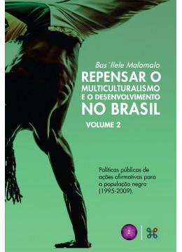 Repensar o Multiculturalismo e o Desenvolvimento no Brasil - Volume II