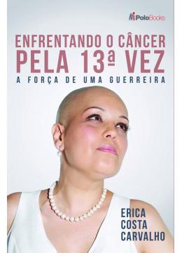 Enfrentando o Câncer pela 13ª Vez