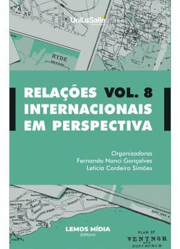 Relações Internacionais em Perspectiva: volume 8