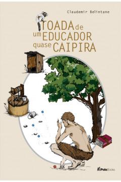 Memórias de Um Educador Quase Caipira