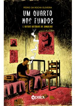 Um Quarto Nos Fundos e outras histórias do Junqueiro