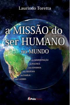 A Missão do Ser Humano no Mundo