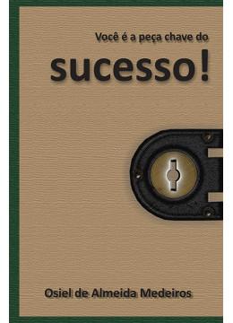 Você é a peça-chave do Sucesso!