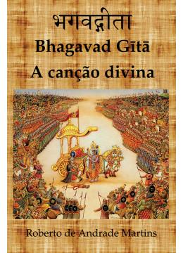 Bhagavad Gītā: A canção divina