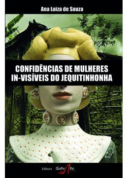 Confidências de Mulheres In-Visíveis do Jequitinhonha