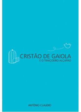 Cristão de Gaiola e o Traiçoeiro Alçapão