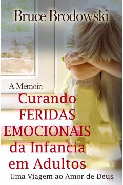 Curando Feridas Emocionais da Infância em Adultos
