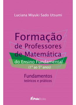 Formação de Professores de Matemática do Ensino Fundamental (1º ao 5º anos)