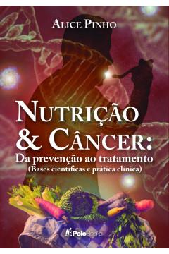 Nutrição e Câncer: da prevenção ao tratamento