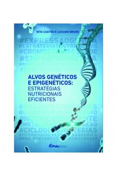 Alvos Genéticos e Epigenéticos: Estratégias Nutricionais Eficientes