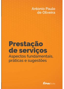 Prestação de Serviços - Aspectos fundamentais, práticas e sugestões