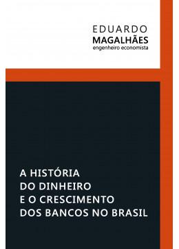 A História do Dinheiro e o Crescimento dos Bancos no Brasil