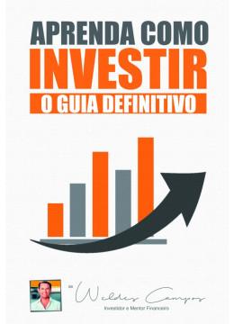 Aprenda como Investir: O Guia Definitivo