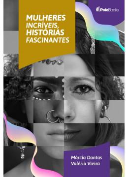 Mulheres incríveis, histórias fascinantes