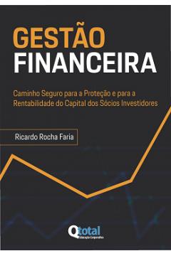 Gestão Financeira: Caminho Seguro para a proteção e para a Rentabilidade do Capital dos Sócios Investidores
