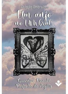 Um anjo no Umbral: Coleção Vale dos Umbralinos